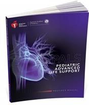 Pediatric Advanced Life Support (PALS): Provider Manual. Includes Quick Reference Card