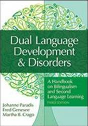 Dual Language Development and Disorders: A Handbook for Bilingualism and Second Language Learning
