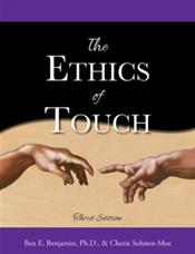 Ethics of Touch: The Hands-On Practitioner's Guide to Creating a Professional, Safe, and Enduring Practice