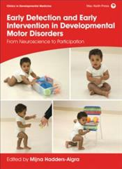 Early Detection and Early Intervention in Developmental Motor Disorders: From Neuroscience to Participation Cover Image