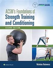 ACSMs Foundations of Strength Training and Conditioning. Text with Lippincott Connect Cover Image