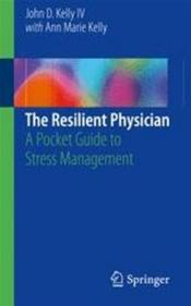 Resilient Physician: A Pocket Guide to Stress Management Cover Image