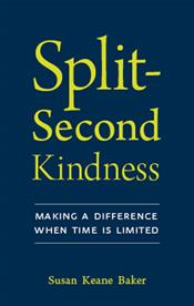 Split Second Kindness: Making a Difference When Time is Limited
