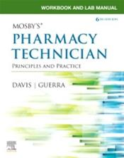 Workbook and Lab Manual for Mosbys Pharmacy Technician: Principles and Practice Cover Image
