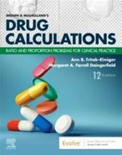 Brown and Mulhollands Drug Calculations: Ratio and Proportion Problems for Clinical Practice Cover Image