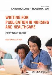 Writing for Publication in Nursing and Healthcare: Getting it Right Cover Image
