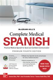 McGraw-Hill's Complete Medical Spanish: Practical Medical Spanish for Quick and Confident Communication, Premium