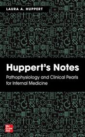 Hupperts Notes: Pathophysiology and Clinical Pearls for Internal Medicine Cover Image