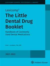 Little Dental Drug Booklet: Handbook of Commonly Used Dental Medications 2021-2022