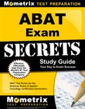 ABAT Exam Secrets Study Guide: Abat Test Review for the American Board of Applied Toxicology Certification Examination Cover Image
