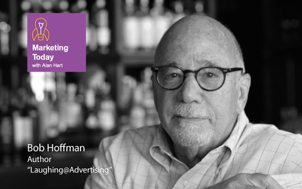 Marketing Today: Bob Hoffman, Ad Contrarian, Strikes Again