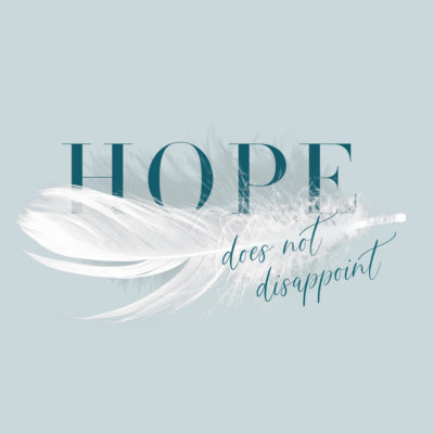 Hope Does Not Disapoint