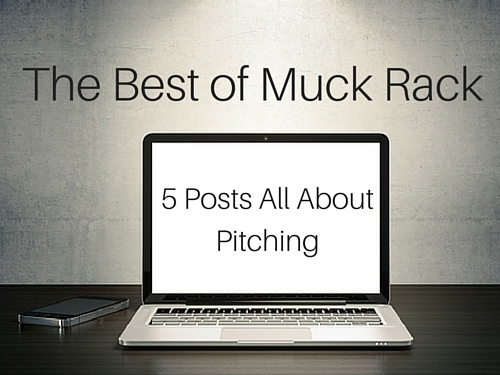 The best of Muck Rack: 5 posts all about pitching