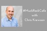 #MuckRackCafe with Chris Krewson