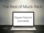 The best of Muck Rack: 5 more popular posts written for journalists