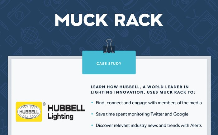 How Hubbell Lighting uses Muck Rack to achieve their PR goals