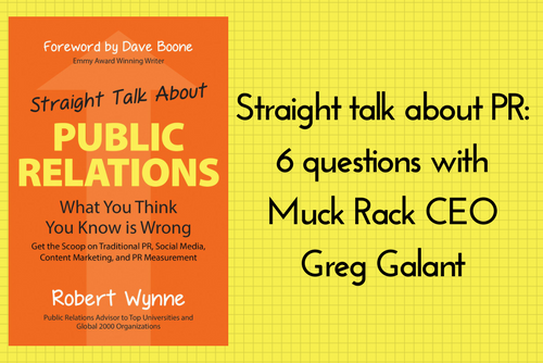 Straight talk about PR: 6 questions with Muck Rack CEO Greg Galant