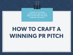 Free guide: How to craft a winning PR pitch