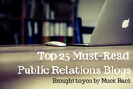 Top 25 must-read public relations blogs