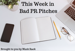 This week in bad PR pitches