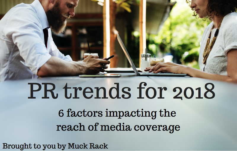 PR trends for 2018: 6 factors impacting the reach of media coverage