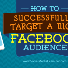 How to Successfully Target a Niche Facebook Audience : Social Media Examiner