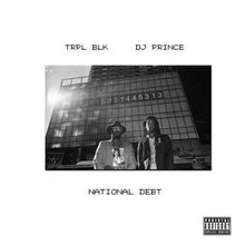 "Album of the Day: TRPL BLK & DJ Prince, ""National Debt"""