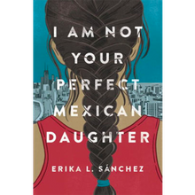 'I Am Not Your Perfect Mexican Daughter' lays out a real and raw world