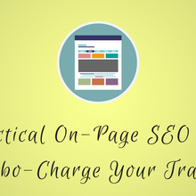 15 Practical On-Page SEO Tips to Turbo-Charge Your Traffic