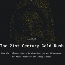 The 21st Century Gold Rush: How the refugee crisis is changing the world economy
