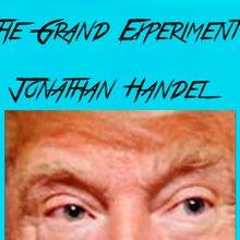 "Trump - 'The Grand Experiment"" (opinion video)"