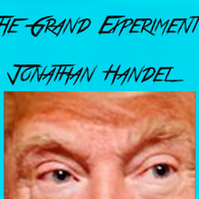 "Trump - 'The Grand Experiment"" (opinion video)"