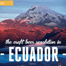 The Craft Beer Revolution in Ecuador