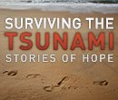 Surviving the Tsunami: Stories of Hope