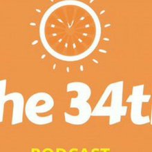 The 34th Podcast