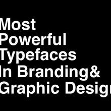 Most Powerful Typefaces To Have Impacted The World Of Branding & Graphic Design - DesignTAXI.com