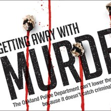 Getting Away with Murder | Feature | Oakland, Berkeley & Bay Area News & Arts Coverage