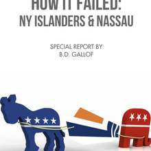 How the NY Islanders and Nassau Failed - by B.D. Gallof