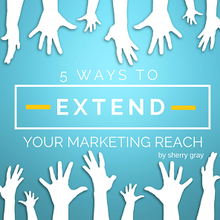 5 Ways to Extend Your Blog's Reach and Grow Your Audience