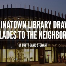 Chinatown Library Draws Accolades to the Neighborhood