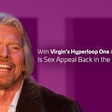 With Virgin's Hyperloop One Announcement, is Sex Appeal Back in the Built World?