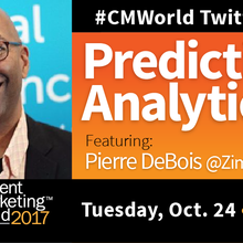 Predictive Analytic: A #CMWorld Chat with Pierre DeBois
