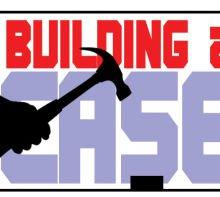 Building a Case