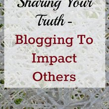 Sharing Your Truth - Blogging To Impact Others | Beyond Your Blog