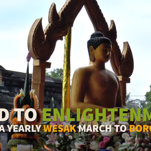 Road to Enlightenment: A Yearly Wesak March to Borobudur