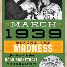 How the first NCAA tournament was played in the shadow of impending world war