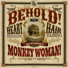Behold! The Heartbreaking, Hair-Raising Tale Of Freak Show Star Julia Pastrana, Mexico's Monkey W...