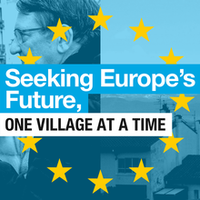 Seeking Europe's Future, One Village At A Time