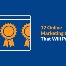12 Awesome Online Marketing Courses That Will Pay Off