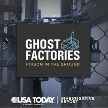 Ghost Factories Interactive: Videos, Soil Testing, Site-Specific Findings  - USATODAY.com